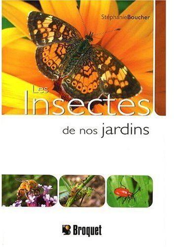 INSECTES DE NOS JARDINS (LES)