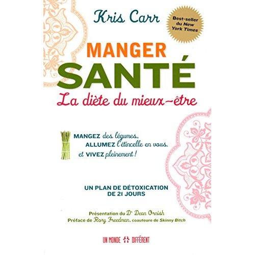 MANGER SANTE - LA DIETE DU MIEUX-ETRE