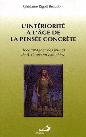 INTERIORITE A L'AGE DE LA PENSEE CONCRETE (L')