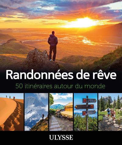 RANDONNEES DE REVE - 50 ITINERAIRES AUTOUR DU MONDE