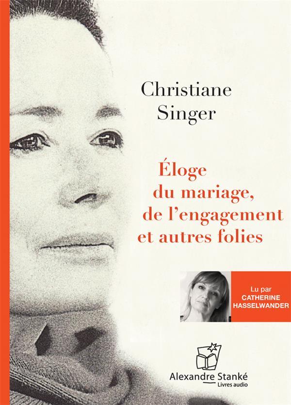 ELOGE DU MARIAGE, DE L'ENGAGEMENT ET AUTRE FOLIES