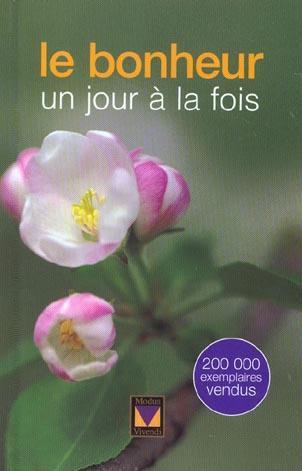 BONHEUR (LE) - UN JOUR A LA FOIS