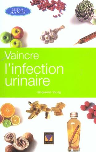 VAINCRE L'INFECTION URINAIRE