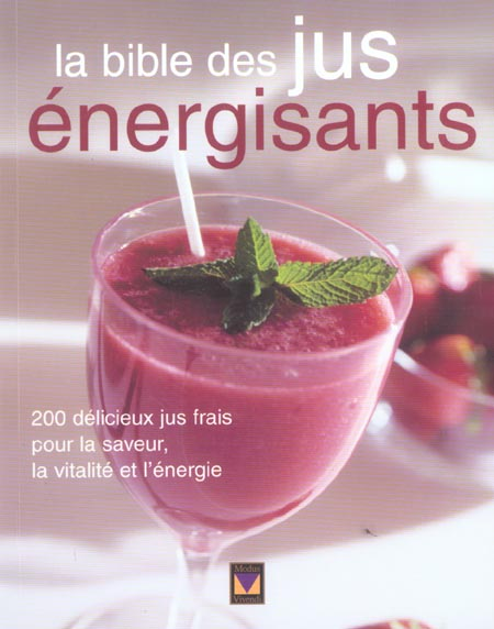 BIBLE DES JUS ENERGISANTS (LA)