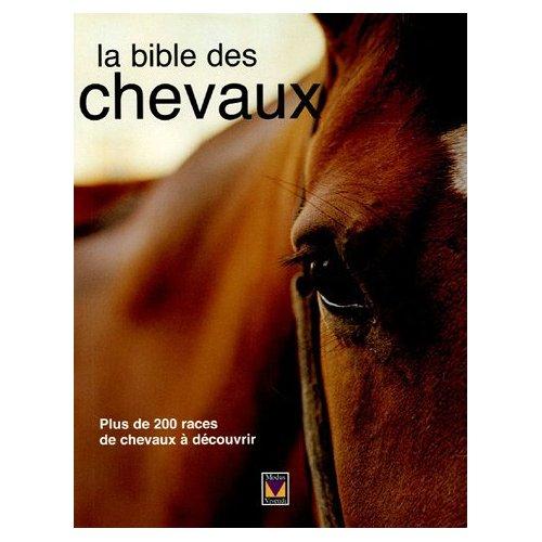 BIBLE DES CHEVAUX (LA)