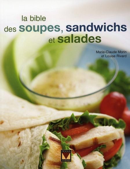 BIBLE DES SOUPES SANDWICHS ET SALADES (LA)