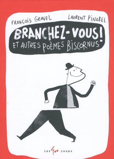 BRANCHEZ-VOUS ! ET AUTRES POEMES BISCORNUS