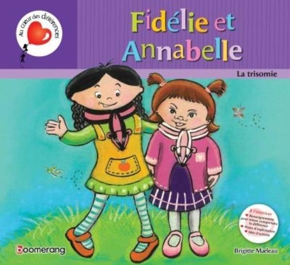 FIDELIE ET ANNABELLE (CARTONNE) LA TRISOMIE