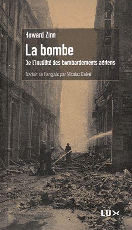 LA BOMBE - DE L'INUTILITE DES BOMBARDEMENTS AERIENS