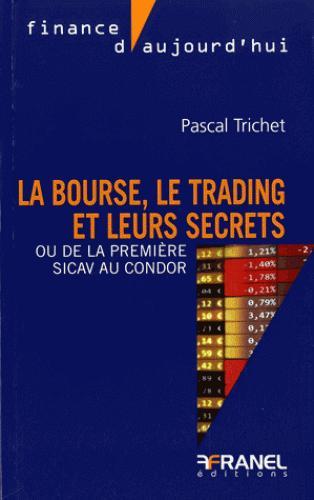 BOURSE LE TRADING ET LEURS SECRETS (LA)