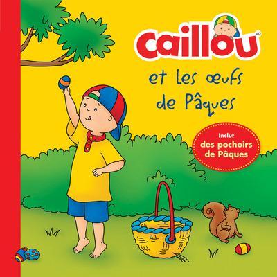 CAILLOU ET LES OEUFS DE PAQUES