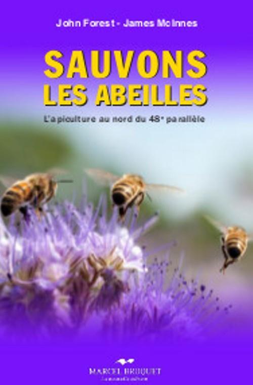 SAUVONS LES ABEILLES. L'APICULTURE AU NORD DU 48E PARALLELE