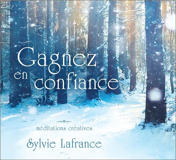 GAGNEZ EN CONFIANCE - MEDITATIONS CREATIVES - LIVRE AUDIO