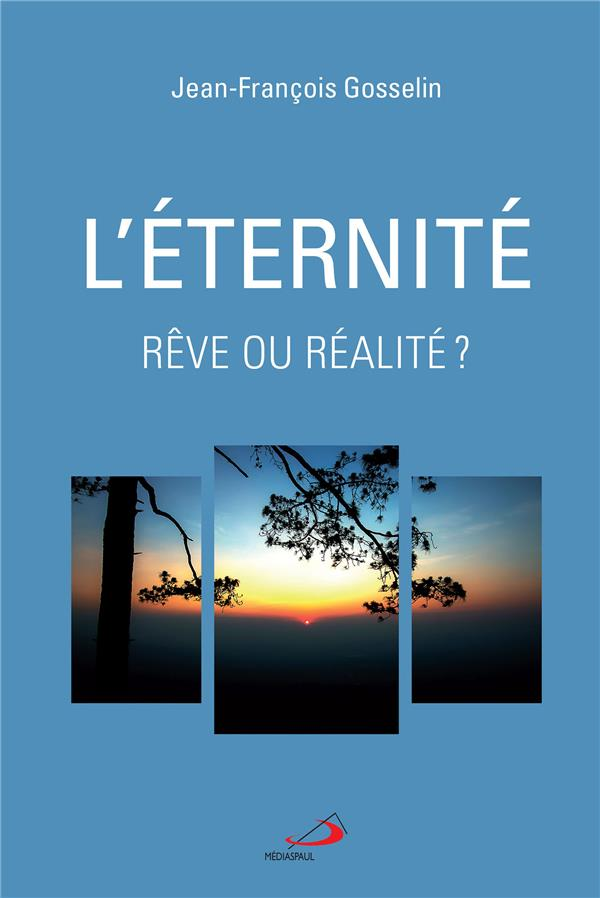 ETERNITE, REVE OU REALITE? (L)