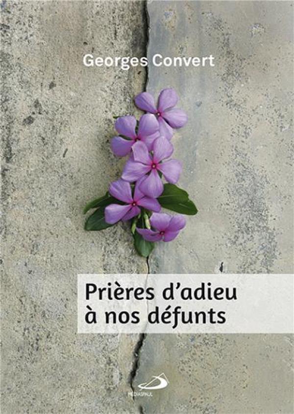 PRIERES D'ADIEU A NOS DEFUNTS - NOUVELLE EDITION
