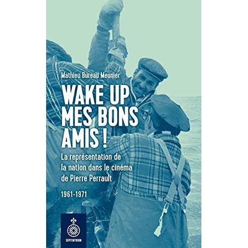 WAKE UP MES BONS AMIS !