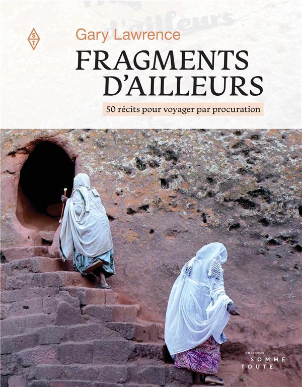 FRAGMENTS D'AILLEURS - 50 RECITS POUR VOYAGER PAR PROCURATION