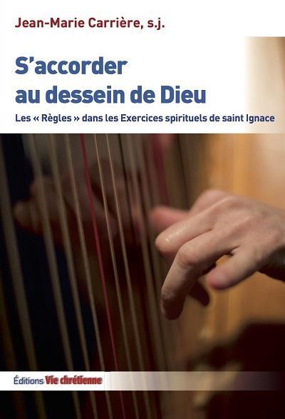 """S'ACCORDER AU DESSEIN DE DIEU. LES """"REGLES"""" DANS LES EXERCICES SPIRITUELS DE SAINT IGNACE"""