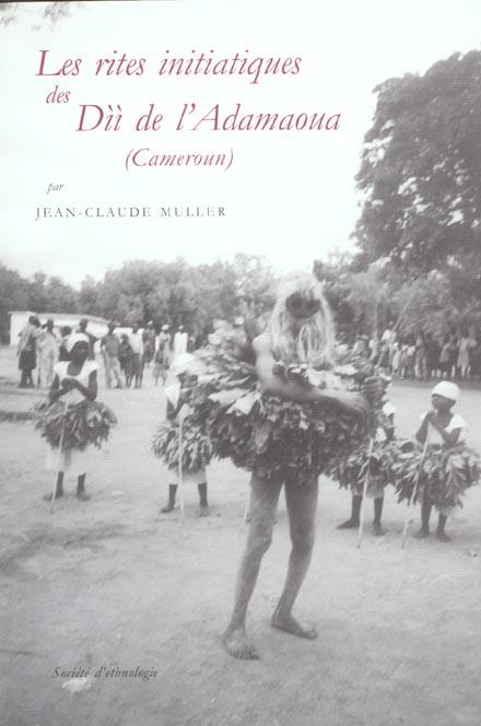 LES RITES INITIATIQUES DES DII DE L'ADAMAOUA (CAMEROUN)