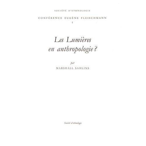 LES LUMIERES EN ANTHROPOLOGIE ?. CONFERENCE PRONONCEE LE 27 MARS 1997