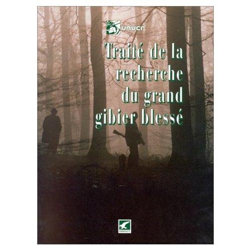 TRAITE DE LA RECHERCHE DU GRAND GIBIER BLESSE