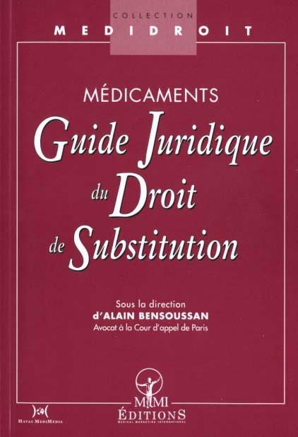 MEDICAMENTS. GUIDE JURIDIQUE DU DROIT DE SUBSTITUTION