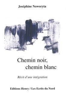 CHEMIN NOIR, CHEMIN BLANC