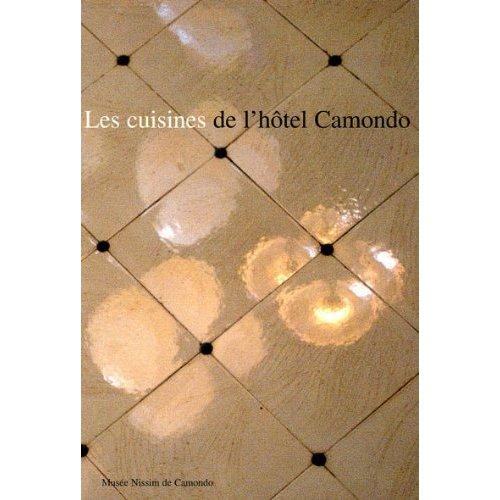 CUISINES DE L'HOTEL CAMONDO (LES)