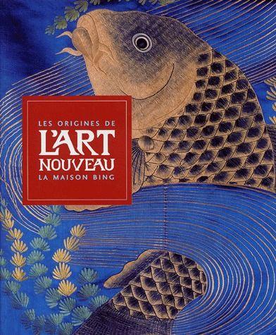 ORIGINES DE L'ART NOUVEAU,LA MAISON BING (LES)  -