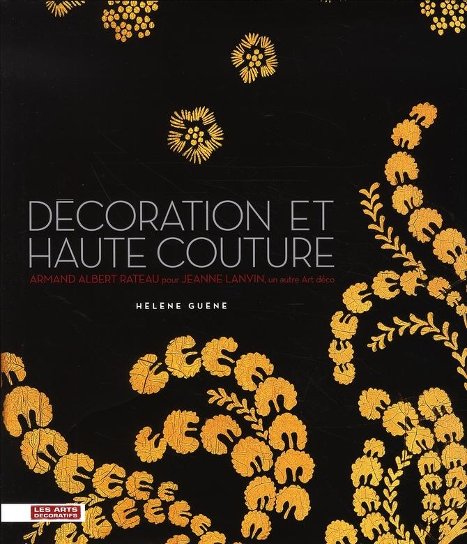 DECORATION ET HAUTE COUTURE - ARMAND ALBERT RATEAU POUR JEANNE LANVIN, UN AUTRE ART DECO