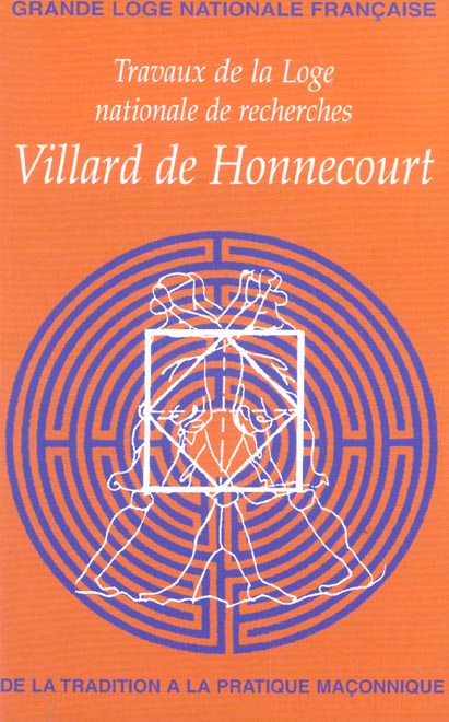 VILLARD DE HONNECOURT N  56 - DE LA TRADITION A LA PRATIQUE MACONNIQUE