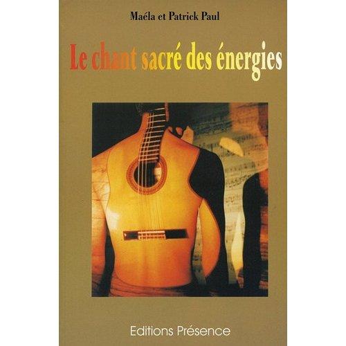 LE CHANT SACREE DES ENERGIE