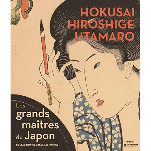 HOKUSAI, HIROSHIGE, UTAMARO LES GRANDS MAITRES DU JAPON - COLLECTION GEORGES LESKOWICZ