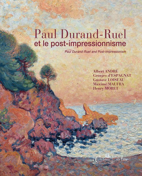 PAUL DURAND-RUEL ET LE POST-IMPRESSIONNISME - PAUL DURAND-RUEL AND THE POST-IMPRESSIONNISM
