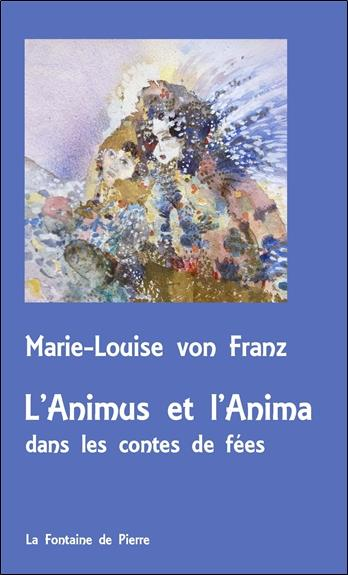 L'ANIMUS ET L'ANIMA DANS LES CONTES DE FEES - VERSION POCHE