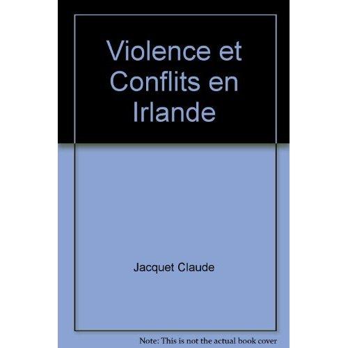 VIOLENCE ET CONFLITS EN IRLANDE