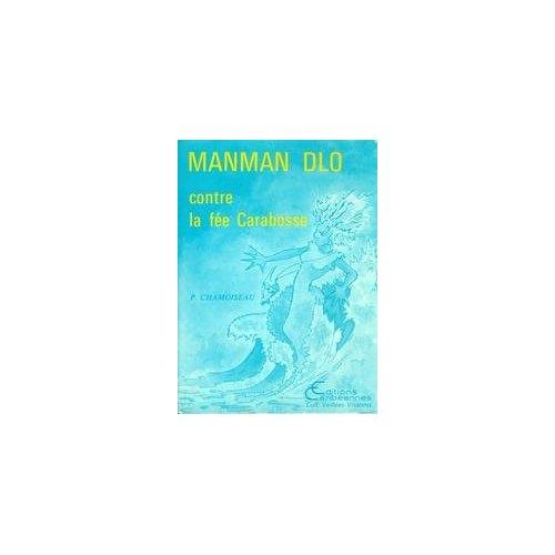 MANMAN DLO (CARIBEENNES) CONTRE LA FEE CARABOSSE