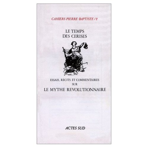 CAHIERS PIERRE BAPTISTE T2 LE TEMPS DES CERISES