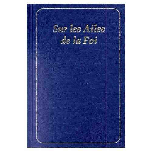 SUR LES AILES DE LA FOI. SANS PARTITIONS. COUVERTURE GRENAT