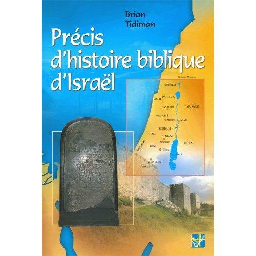 PRECIS D'HISTOIRE BIBLIQUE ISRAEL