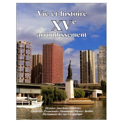 VIE ET HISTOIRE XV ARRONDISSEMENT PARIS
