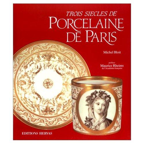 TROIS SIECLES DE PORCELAINE PARIS