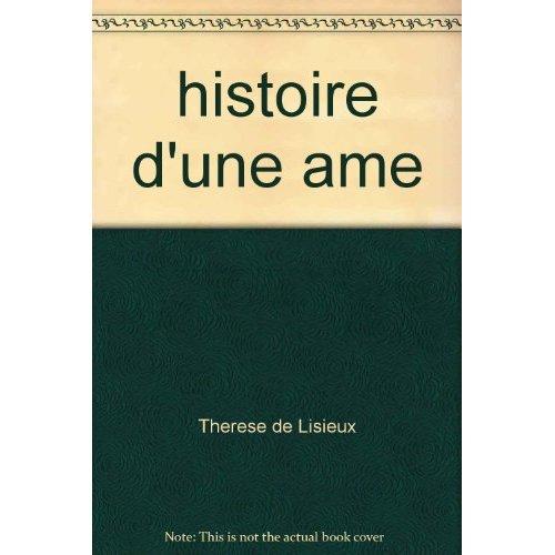 HISTOIRE D'UNE AME : TEXTE REVISE D'APRES L'EDITION DE CRITIQUE DE 1992