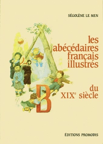 ABECEDAIRES FRANCAIS ILLUSTRES XIXE SIECLE