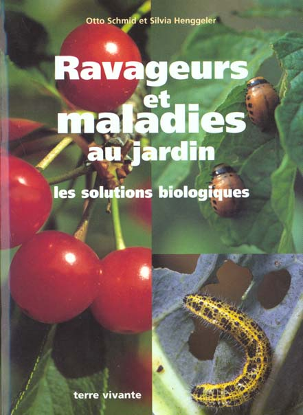 RAVAGEURS ET MALADIES AU JARDIN NOUVELLE EDITION