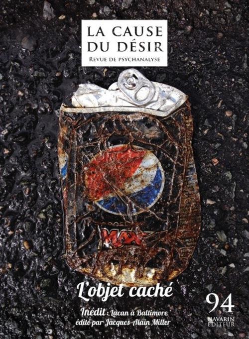 LA CAUSE DU DESIR - NUMERO 94 L'OBJET CACHE 6 NOVEMBRE 2016