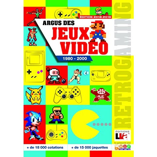 ARGUS DES JEUX VIDEO DE 1980 A 2000  EDITION 2018 2019