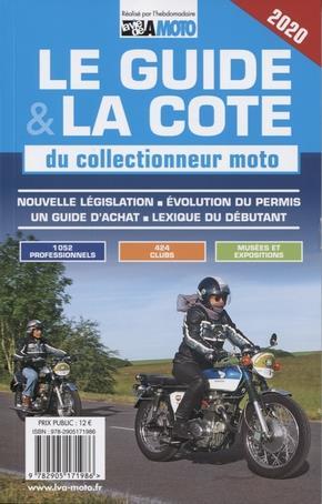 LE GUIDE ET LA COTE DU COLLECTIONNEUR MOTO 2020 - NOUVELLE LEGISLATION - EVOLUTION DU PERMIS - UN GU