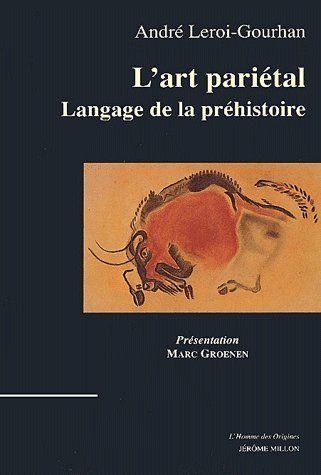 L'ART PARIETAL, LANGAGE DE LA PREHISTOIRE