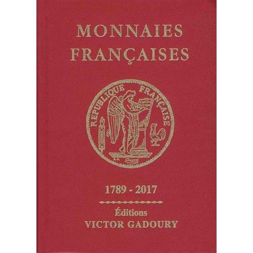 GADOURY MONNAIES FRANCAISES 1789-2017